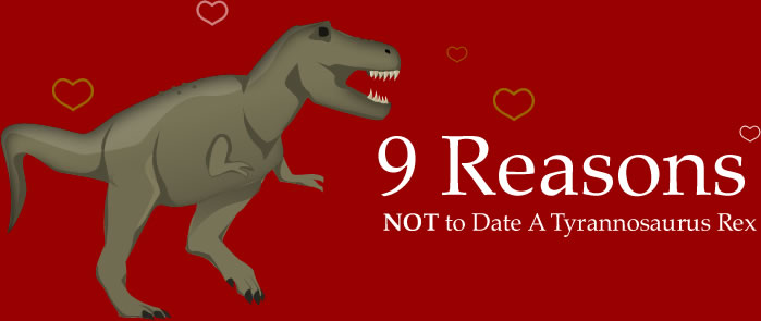 9 reasons not to date a t-rex