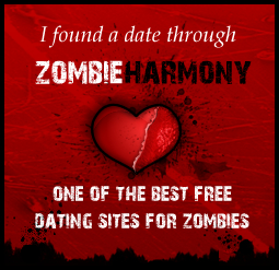 I found a date through zombie harmony - one of the best free dating sites for zombies